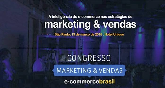 Congresso E-commerce Brasil - Marketing e Vendas